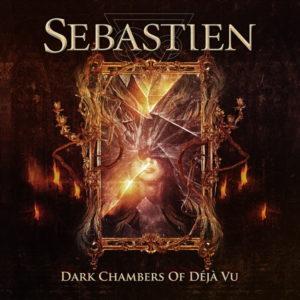 sebastien - dark chambers of deja vu