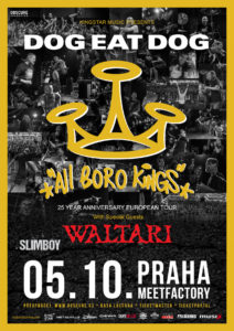 Dog Eat Dog, Waltari, Slimboy @ Praha, MeetFactory | Hlavní město Praha | Česko