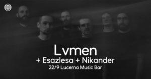 Lvmen, Esazlesa, Nikander @ Praha, Lucerna Music Bar | Hlavní město Praha | Česko